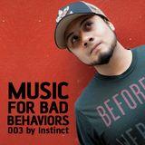 Instinct - Music For Bad Behaviors 003  Diciembre 2014