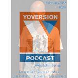 Yoversion Podcast #029 – February 2016 with John Jones - Special Guest Mix: Jordan (Get Loose)