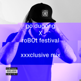 GO DUGONG X ROBOT FESTIVAL 2014 / XXXCLUSIVE MIX