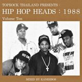 TOPROCK : HIP HOP HEADS : 1988 (Volume 10) Mixed by KANEHBOS