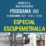 BAJA FRECUENCIA - PROGRAMA 100 - ESCUPEMETRALLA