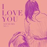 I Love You / Sound Mix 01