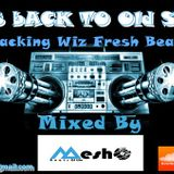 Lets Back To Old School Jacking Wiz Fresh Beats Mixed By D.j MESHO