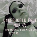 Underworld Fave Mix @ Organismic Potentiality 11.26.18