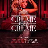 Crème De La Crème mixée par DJ Wild Pich, animée par DJ Big Daddy