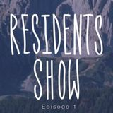 Residents Show Episode 1