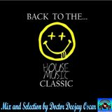 Back To The HOUSE MUSIC CLASSIC (Mix and Selection by Dr. D.J.Oscar)