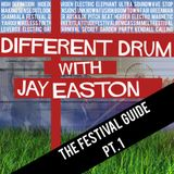 Different Drum with Jay Easton #26 - The Festival Guide Pt 1