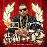 DJ SLIKK'S AT THE CRIB VOL. 52 HOSTED BY DORROUGH MUSIC