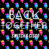 Back together (Remix) - Switch & Cisco