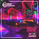 2017.07.01. - DREAM HOUSE - RIO Budapest - Saturday