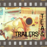 Tea and Trailers episode 14