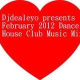 Djdealeyo presents February 2012 house club dance music mix 3