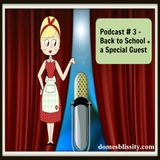 Podcast # 3 - Back to School + a Special Guest