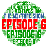 The Mixtape Show Episode 6 ((( 70's and 80's Throwbacks)))