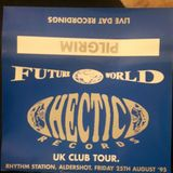 Pilgrim & DJ Unknown PA - Fusion, Future World, Hectic Records UK Club Tour 25th August 1995