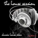 the house session , classic house vibes