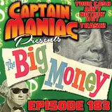 Episode 183 / The Big Money