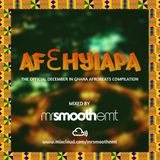 @MrSmoothEMT - AFROBEATS MIX | #AfehyiaPa - The Official 'December In Ghana' Afrobeats Compilation!
