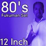 Fukuman 80s - 12 Inchs - Sep 2015.