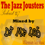 The Jazz Jousters - Podcast #7 by DJ Mr Lob