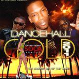 DANCEHALL GOLD 2011 ((RAW)) MAY 2011