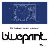 The Audio Architect Presents: Blueprint Vol. 1