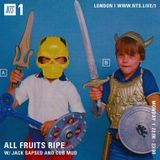 All Fruits Ripe w/ Jack Sapsed & Cub Mud - 6th March 2017