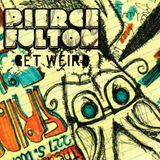 Pierce Fulton - Get Weird 006 (Live from Love & War Tour)