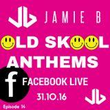 Jamie B's Live Old Skool Anthems On Facebook Live 31.10.16