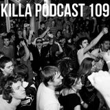 Killa Podcast V.109