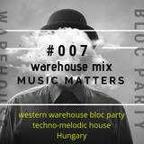 Music Matters #007 bloc party set