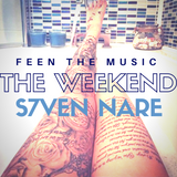 S7ven Nare - The Weekend (Episode 012)