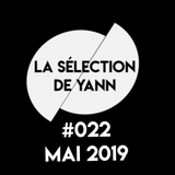 La selection de Yann #022 Mai 2019