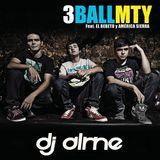 Mix Dj Alme - intentalo, baile de amor, besos al aire - 3ballmty ft america sierra & bebeto