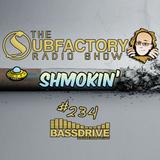 The Subfactory Radio Show #234 - Shmokin