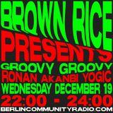 Brown Rice #110 w/ GroovyGroovy (Ronan,Yogic, Akanbi)