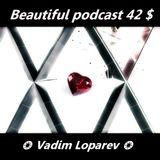 Beautiful podcast 42 $