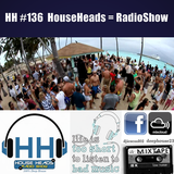 HH#136 HouseHeads = RadioShow ( Live From Sundays Belong To Deep House Music Gardens )