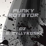 DJ A. Myllykoski - Funky Rotator