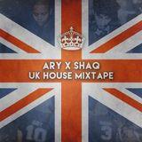 ARY X SHAQ - UK HOUSE MIXTAPE
