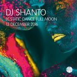 DJ SHANTO | ECSTATIC DANCE FULL MOON | 13 DECEMBER 2016