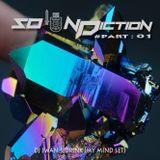 Soundiction #Part : 01 - (My Mind Set)