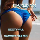 AKRONYM BOOTY-FUL SUMMER MINI-MIX