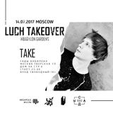 Take - Luch Takeover 2 Years Anniversary Live @ Babylon Gardens 14.04.2017