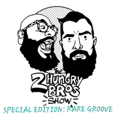 The 2 Hungry Bros Show : Special Edition - Rare Groove