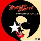 Marrs Barrs : Dancefloor Soulja's