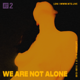 We Are Not Alone - 1st April 2017