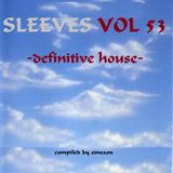Sleeves Vol 53 - Definitive House