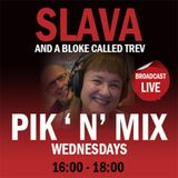 Slava's Pik 'n' Mix with a 'bloke called Trev'  -  3rd October  2018
